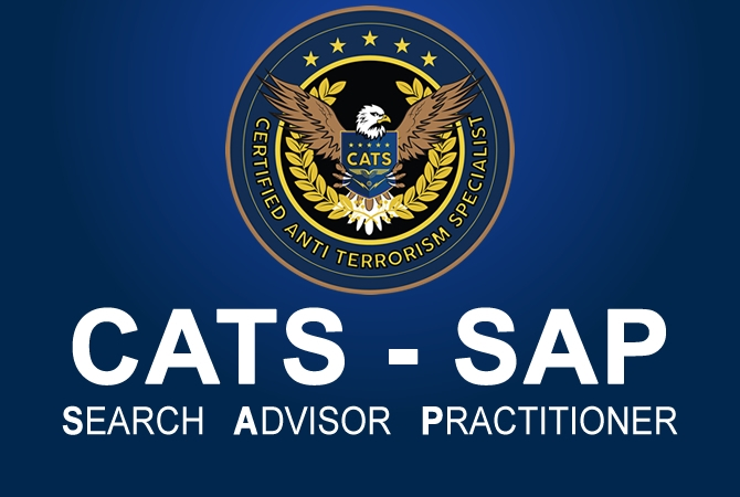 CERTIFIED ANTI-TERRORISM SPECIALIST – SEARCH ADVISOR PRACTITIONER (CATS – SAP)