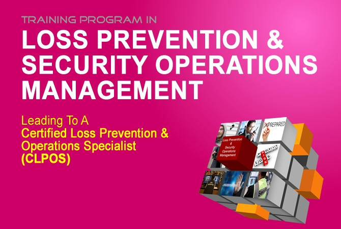 CERTIFIED LOSS PREVENTION & OPERATIONS SPECIALIST (CLPOS)