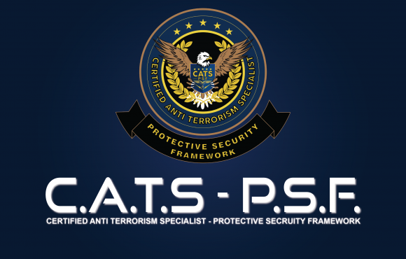 CERTIFIED ANTI-TERRORISM SPECIALIST – PROTECTIVE SECURITY FRAMEWORK CONCEPT (CATS-PSF)