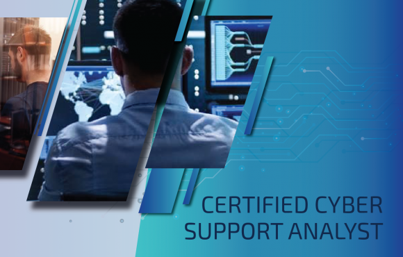 CERTIFIED CYBER SUPPORT ANALYST (CCSA)