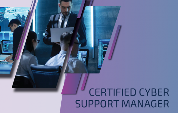 CERTIFIED CYBER SUPPORT MANAGER (CCSM)
